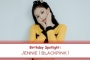 Birthday Spotlight: Happy Jennie Day