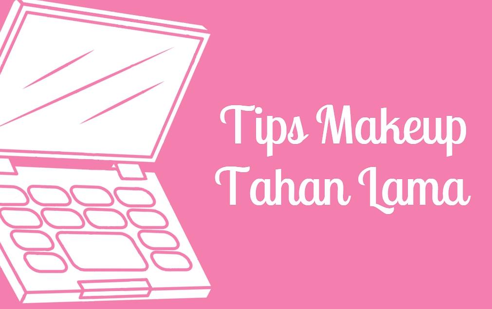 Ingin Hasilkan Makeup Tahan Lama Simak
